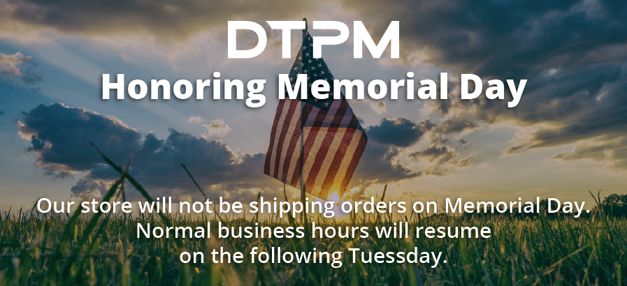 The DTPM Store is Closed for Memorial Day
