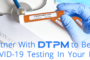 Partner with DTPM to test for COVID-19