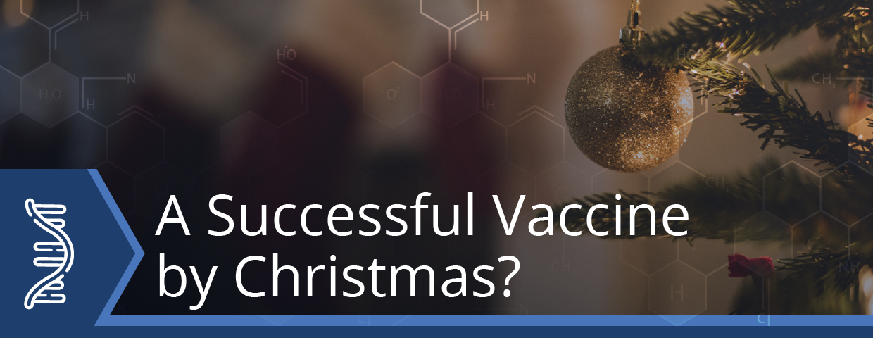A successful COVID-19 Vaccine by Christmas?