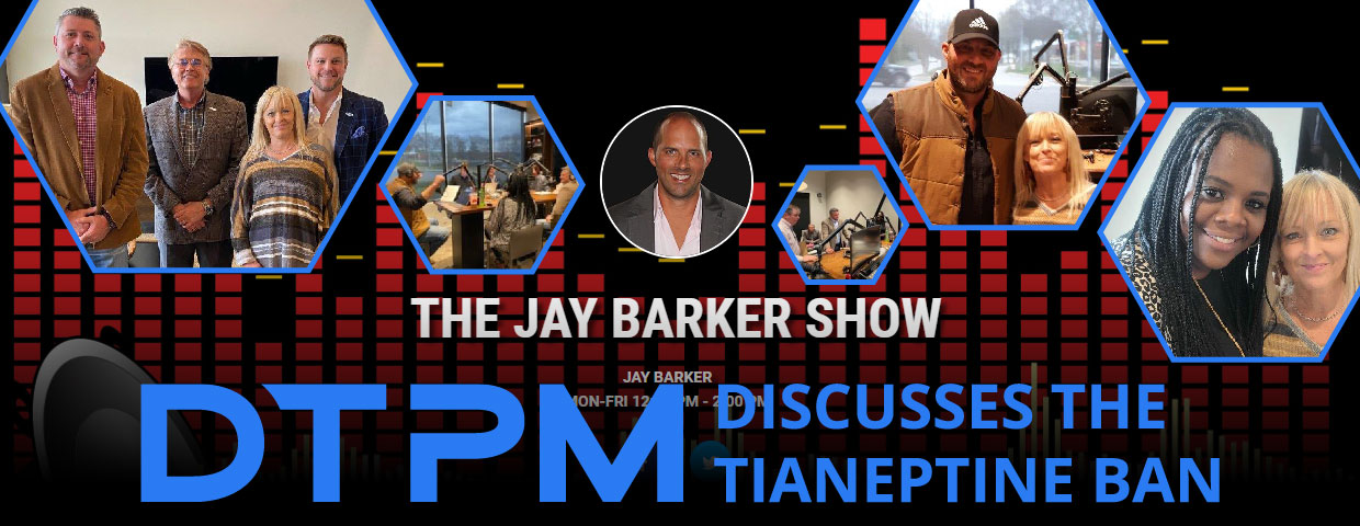 DTPM Discusses the Tianeptine ban on the Jay Barker Radio Show