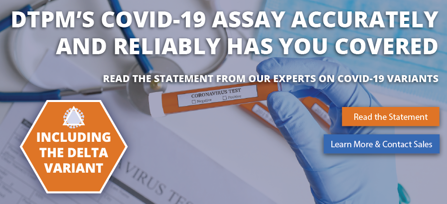 DTPM's COVID-19 assay accurately and reliably tests for variants including the delta variant